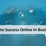 7 Steps to Success Online In Business
